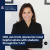 CEO Jan Croatt shares her most helpful advice with students through the TJLC